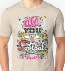 All you need is football hg6 Unisex T-Shirt
