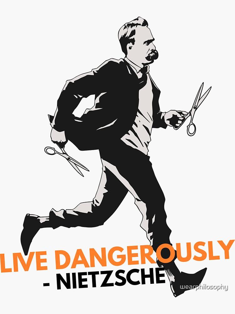 Lebe gefährlich - Nietzsche von wearphilosophy