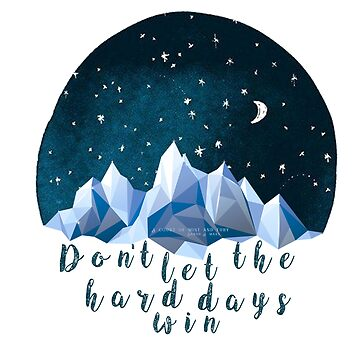 DON'T LET THE HARD DAYS WIN (geometric watercolor) by thatbookgal
