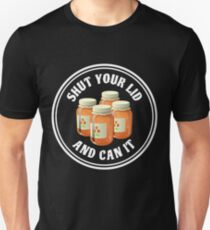 Shut Your Lid and Can It Unisex T-Shirt