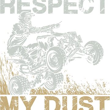 ATV Quad Respect Dust by offroadstyles