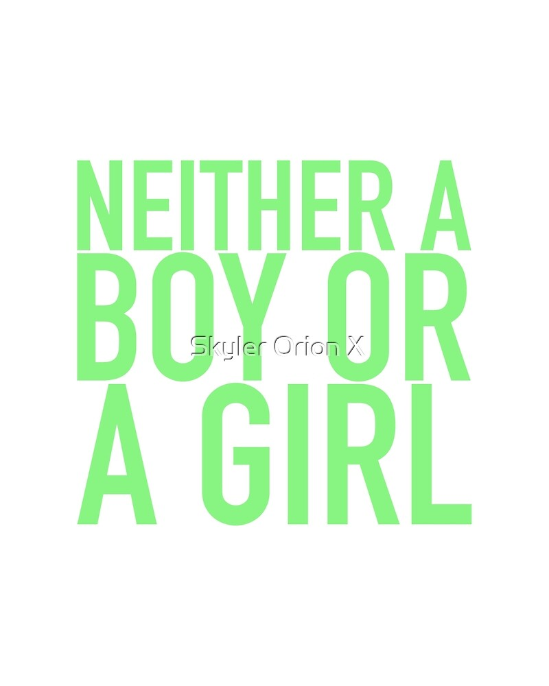 Neither a Girl or Boy by Skyler Ray