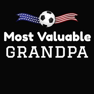 Soccer Grandpa, Most Valuable Grandpa, Soccer Father's Day Gift by treasures83