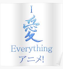 I Love Everything Anime! Poster