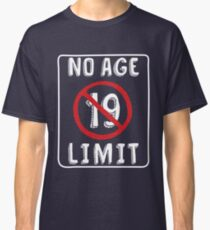 No Age Limit 19th Birthday Gifts Funny B Day For 19 Year Old Classic T