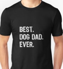 Best Dog Dad Ever Unisex T-Shirt