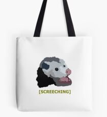 Screeching opossum Tote Bag