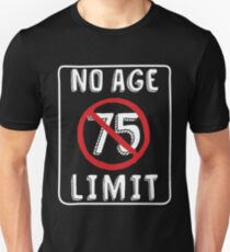 No Age Limit 75th Birthday Gifts Funny B Day For 75 Year Old Unisex T