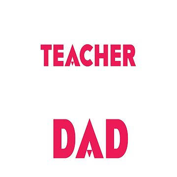 Fathers Day gift shirt, My Father was My Teacher, but most importantly he was a Great Dad T-Shirt by AnatoliyUA
