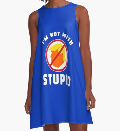 Not With Stupid Trump A-Line Dress