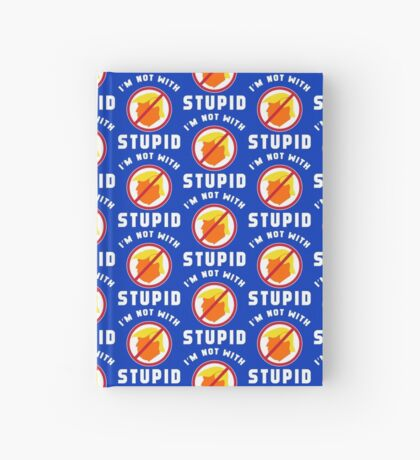 Not With Stupid Trump Hardcover Journal