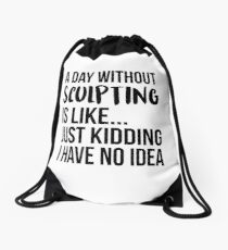 A Day Without Sculpting Drawstring Bag
