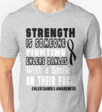 Strength is Someone Fighting Ehlers Danlos with a Smile on Their Face! Awareness Quote Unisex T-Shirt