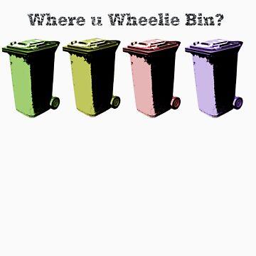 Where u Wheelie Bin? by Lickapop