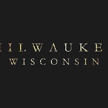 Milwaukee, Wisconsin by theshirtshops