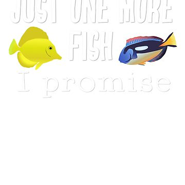 Fish Keeping Aquarium Lovers- Just One More Fish, I Promise by dofthec