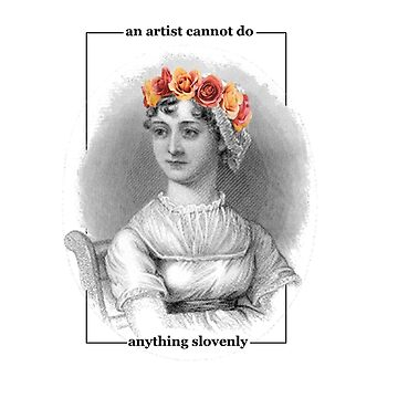 Jane Austen Quote An artist cannot to anything slovenly by ClaireStag