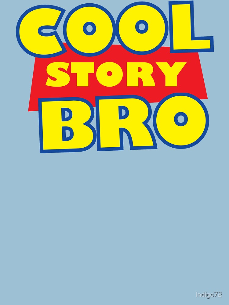 Cool Story Bro by Indigo72