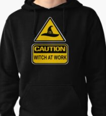 Caution! Witch At Work by Cheeky Witch® Pullover Hoodie