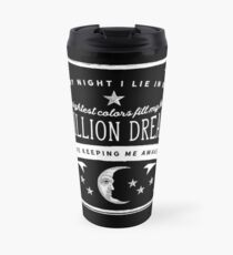 A Million Dreams (The Greatest Showman) Travel Mug
