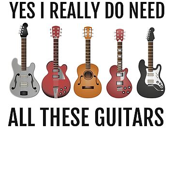 Yes I really DO Need All These Guitars by EstelleStar