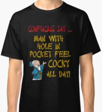 Confucius say ... Classic T-Shirt