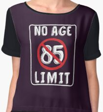 No Age Limit 85th Birthday Gifts Funny B Day For 85 Year Old Chiffon Top