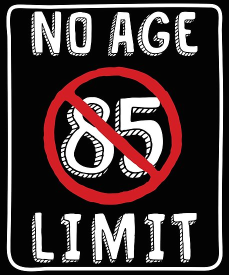 No Age Limit 85th Birthday Gifts Funny B Day For 85 Year Old