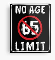No Age Limit 65th Birthday Gifts Funny B Day For 65 Year Old Metal Print