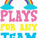 Plays for Any Team by Connie Roberts-Huth
