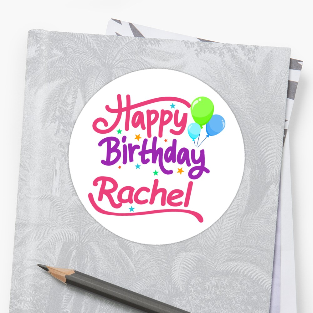 Happy Birthday Rachel Stickers By Pm Names Redbubble