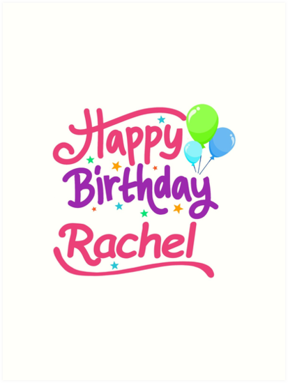 Happy Birthday Rachel Art Prints By Pm Names Redbubble