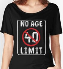 No Age Limit 40th Birthday Gifts Funny B Day For 40 Year Old Womens Relaxed