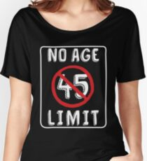 No Age Limit 45th Birthday Gifts Funny B Day For 45 Year Old Womens Relaxed