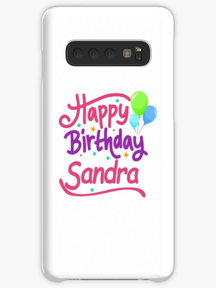 Joyeux Anniversaire Sandra Coque Et Skin Samsung Galaxy By Pm Names