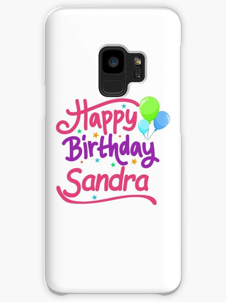 Joyeux Anniversaire Sandra Coques Et Skins Samsung Galaxy Par Pm