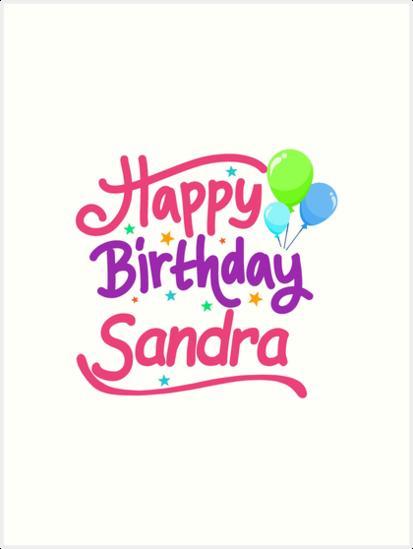 Joyeux Anniversaire Sandra Impressions Artistiques Par Pm Names
