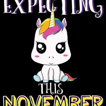 Expecting November Pregnancy Announcement Unicorn Lover Gift by kh123856
