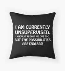 I Am Currently Unsupervised Funny Geek Nerd Throw Pillow