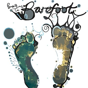Born To Barefoot by jaytaylor