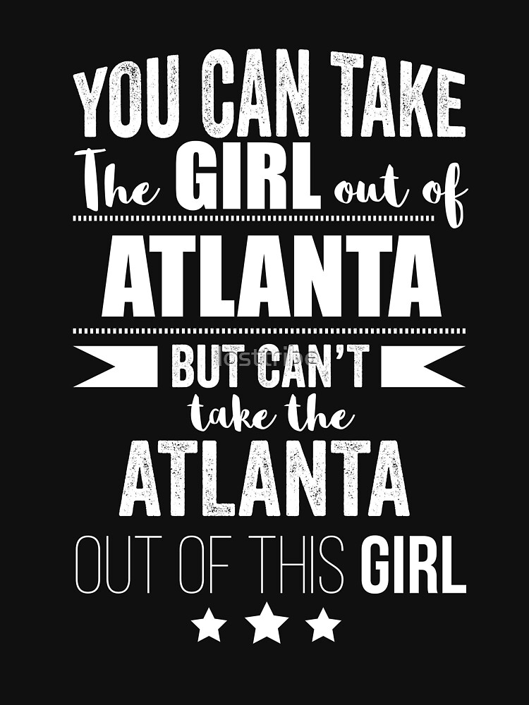 Can take the girl out of Atlanta but Can't take the Atlanta out of the Girl by losttribe