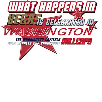 Washington Capitals - What happens in vegas is celebrated in Washington by projectbebop