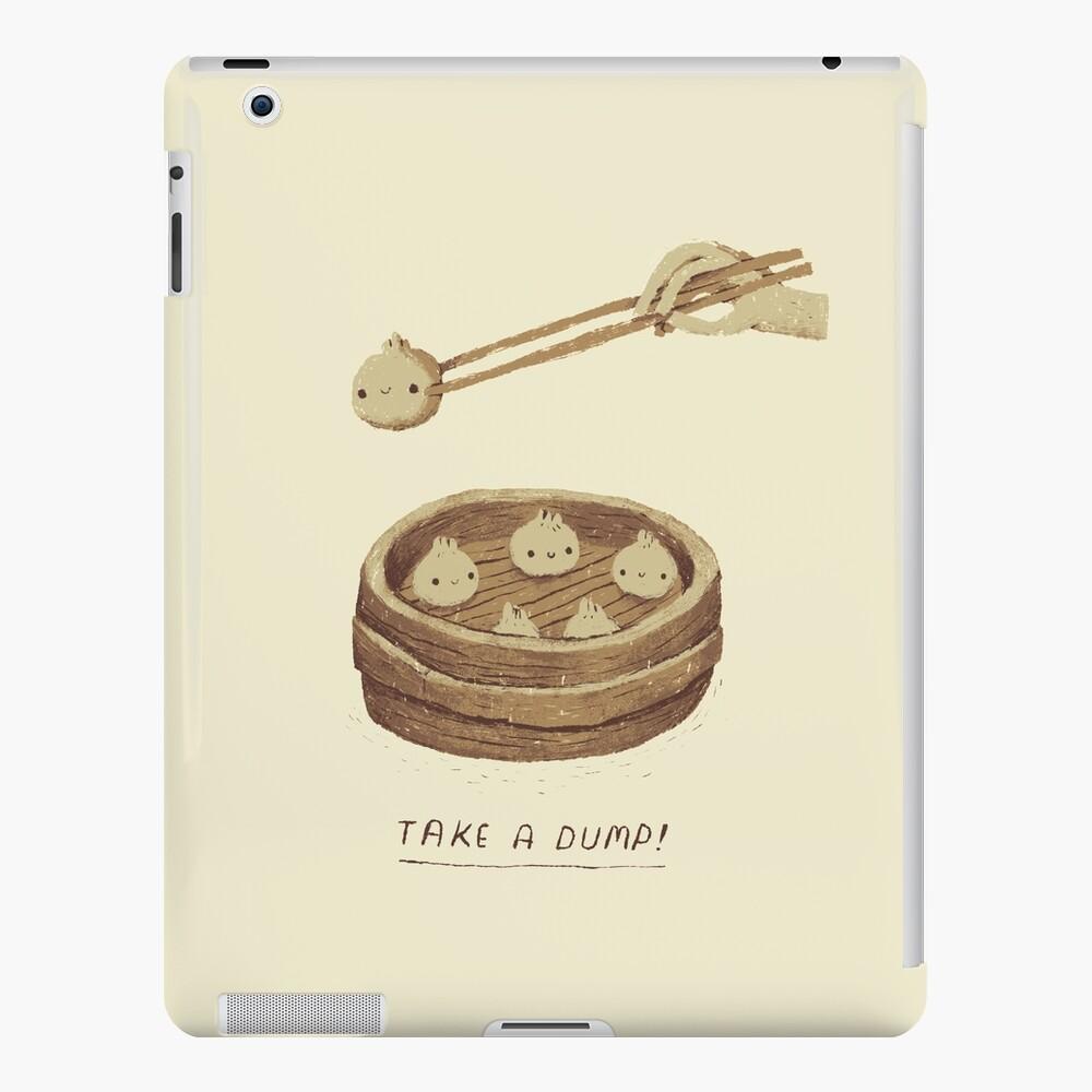 nimm einen Dump iPad-Hülle & Skin