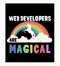 Web Developers Are Magical Photographic Print