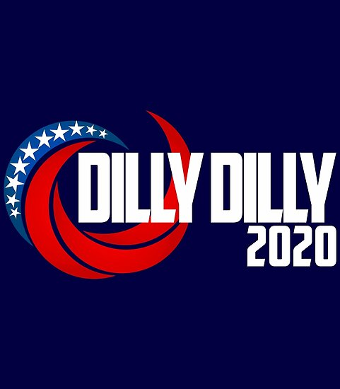 Presidential Election 2020 Dilly Dilly Swoosh Funny