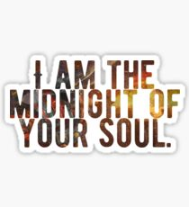 I Am The Midnight To Your Soul Sticker
