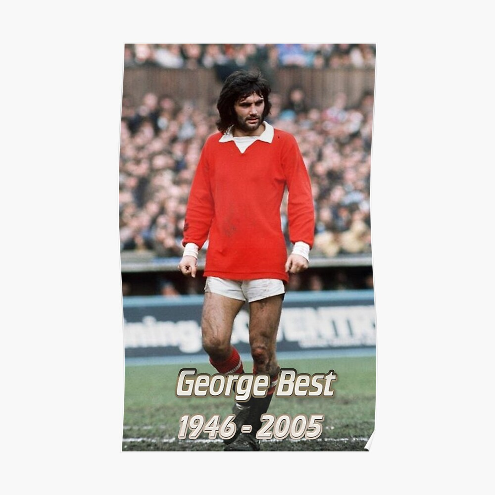 premium selection b7f58 85e20 George Best - Manchester United Legend - Man Utd - Manchester United - MUFC  - Football - Old Trafford - Sport - FA Cup - Alex Ferguson | Poster