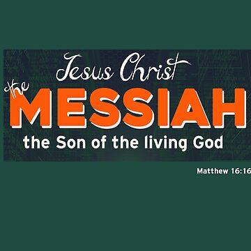 Jesus Christ the Messiah by STdesigns