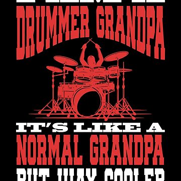 I Am A Drummer Grandpa It's Like a Normal Grandpa But Way Cooler Gift by suvil