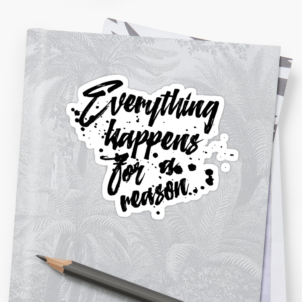 Everything Happens For A Reason Inspirational Quotes Typography